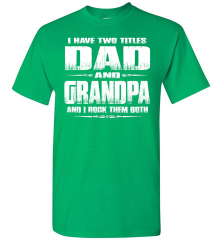 Dad Grandpa Rock Them Both Grandpa Dad T Shirt green