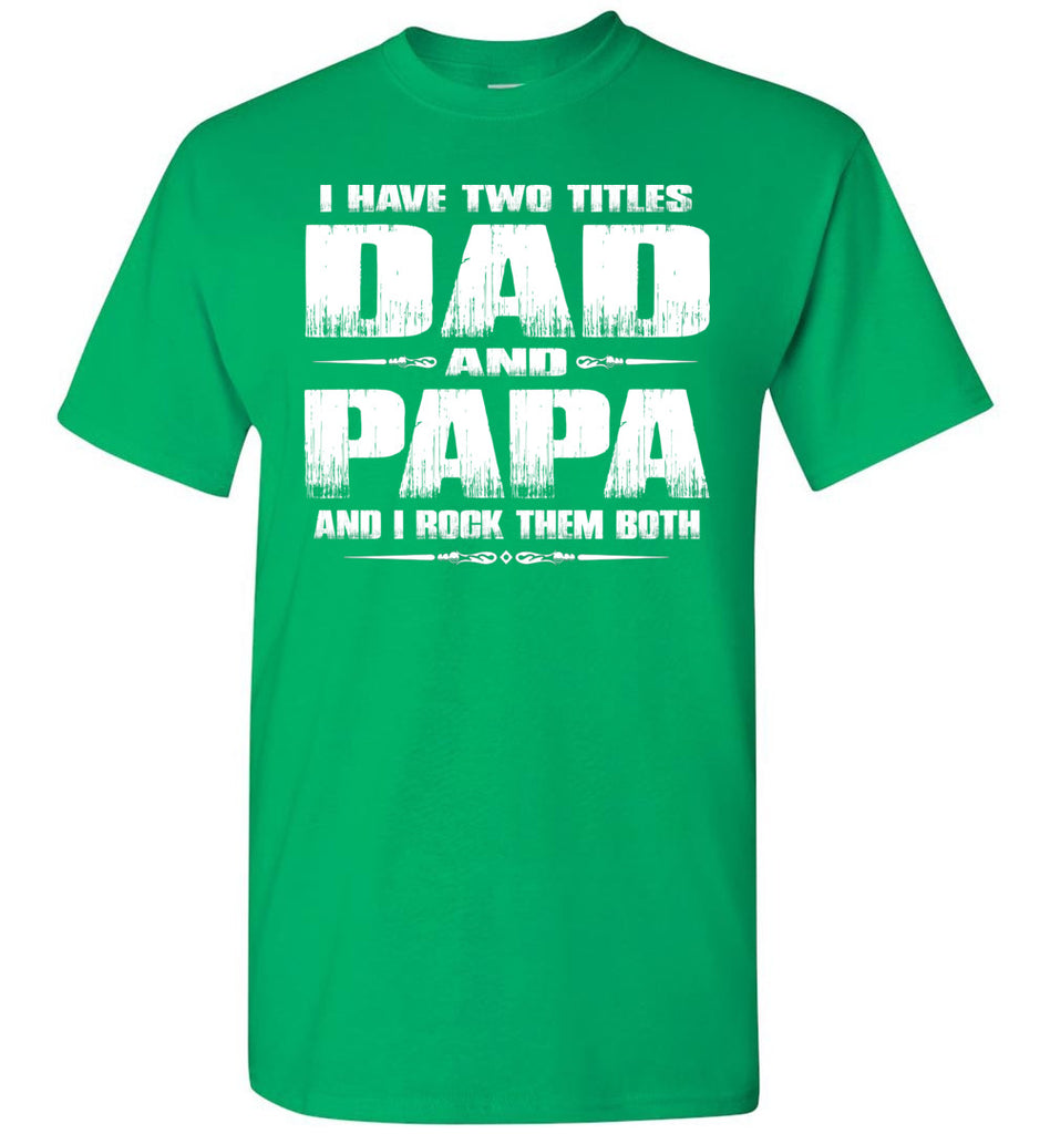 Dad Papa Rock Them Both Papa T Shirts green