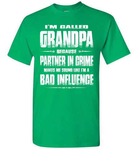 Image of Partner In Crime Bad Influence Funny Grandpa Shirts green
