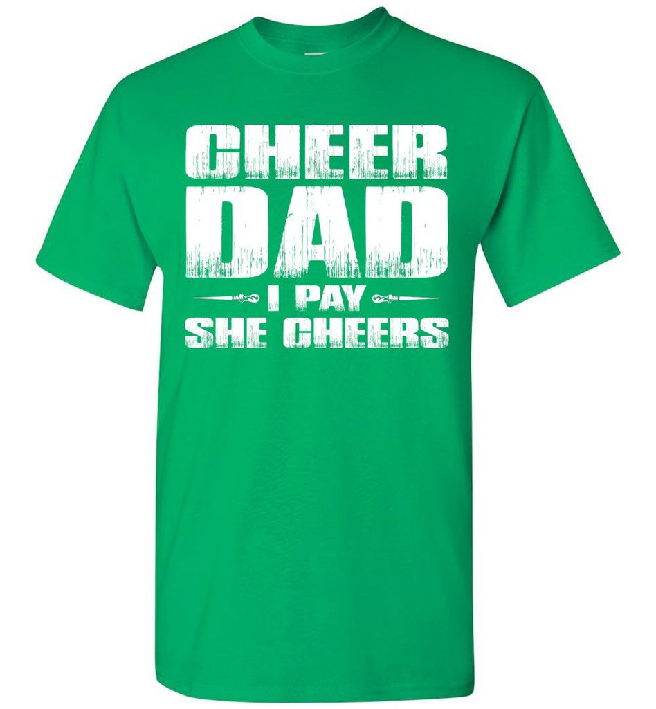 I Pay She Cheers Cheer Dad Shirts green