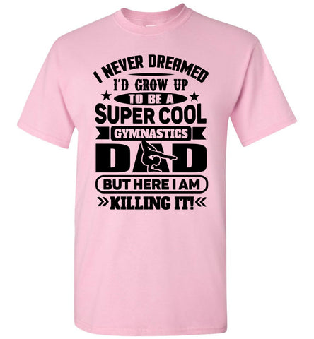Image of Super Cool Funny Gymnastics Dad Shirts light pink
