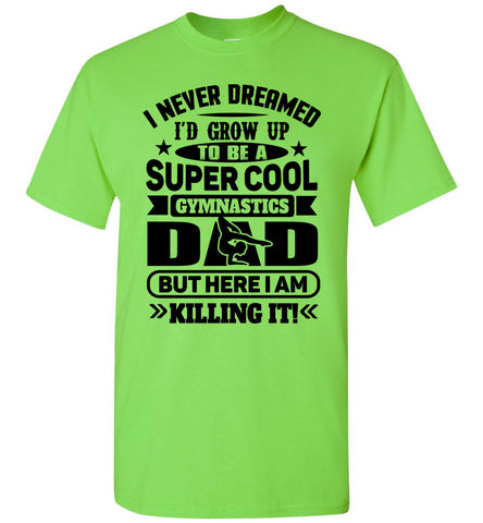 Image of Super Cool Funny Gymnastics Dad Shirts lime