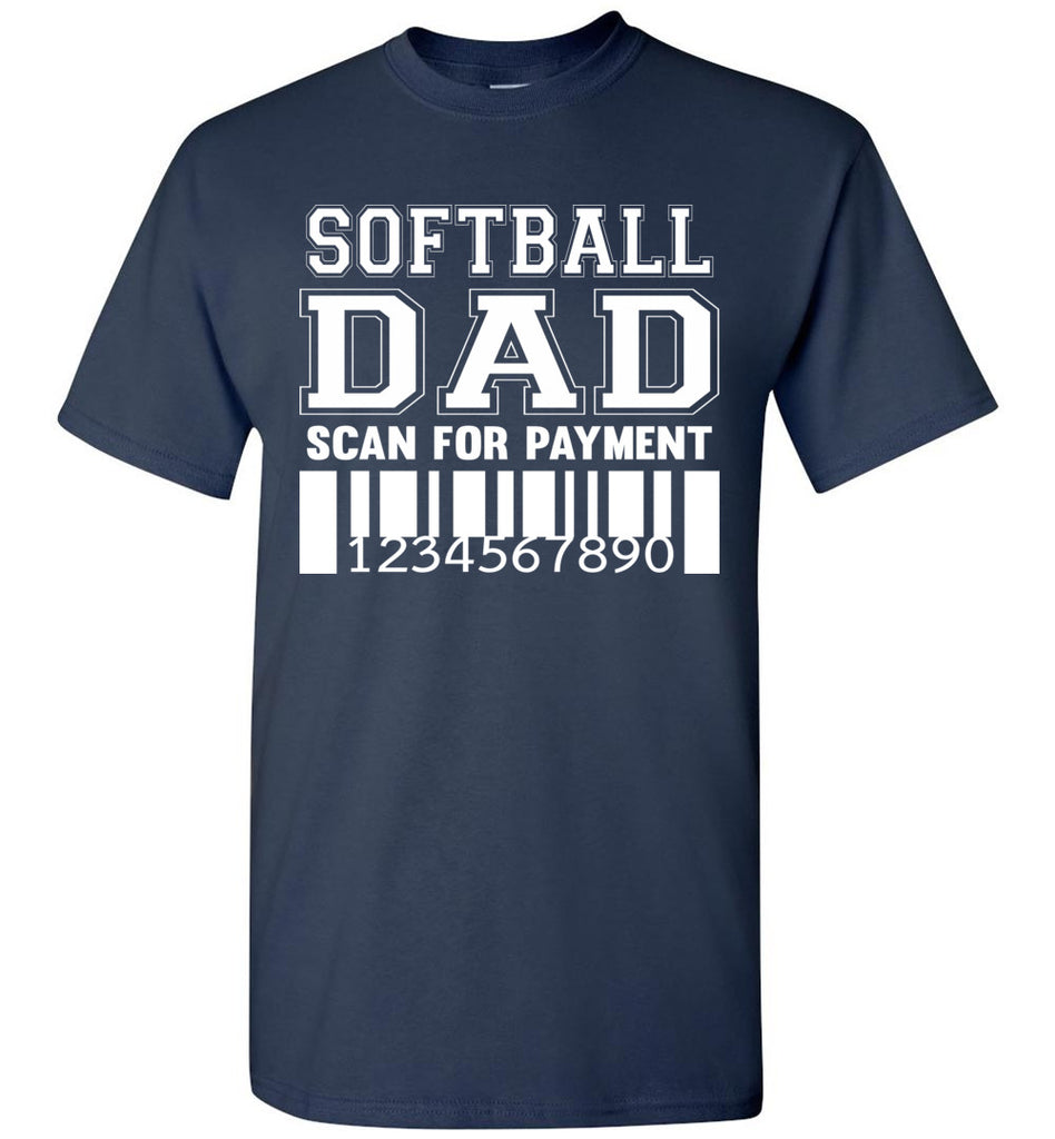 Softball Dad Scan For Payment Funny Softball Dad Shirts navy