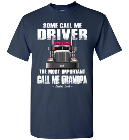 Some Call Me Driver Trucker Grandpa Shirt navy