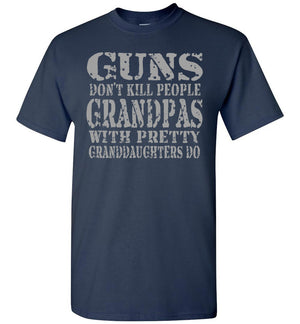 Guns Don't Kill People Grandpas With Pretty Granddaughters Do Funny Grandpa Shirt navy