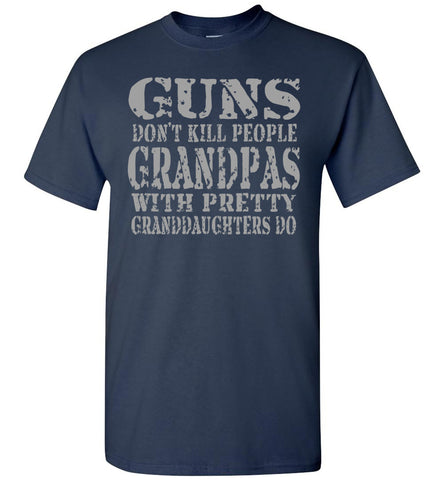 Image of Guns Don't Kill People Grandpas With Pretty Granddaughters Do Funny Grandpa Shirt navy
