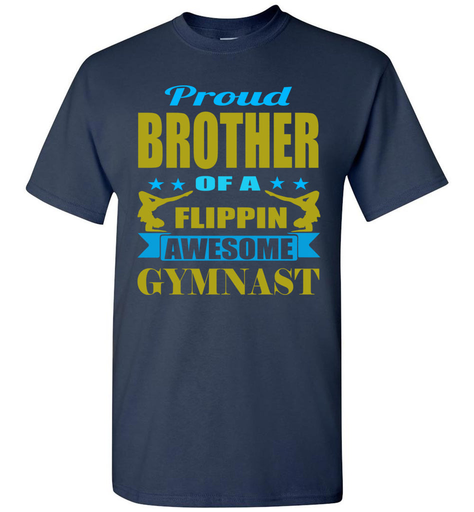 Proud Brother Of A Flippin Awesome Gymnast Gymnastics Brother T-Shirts navy