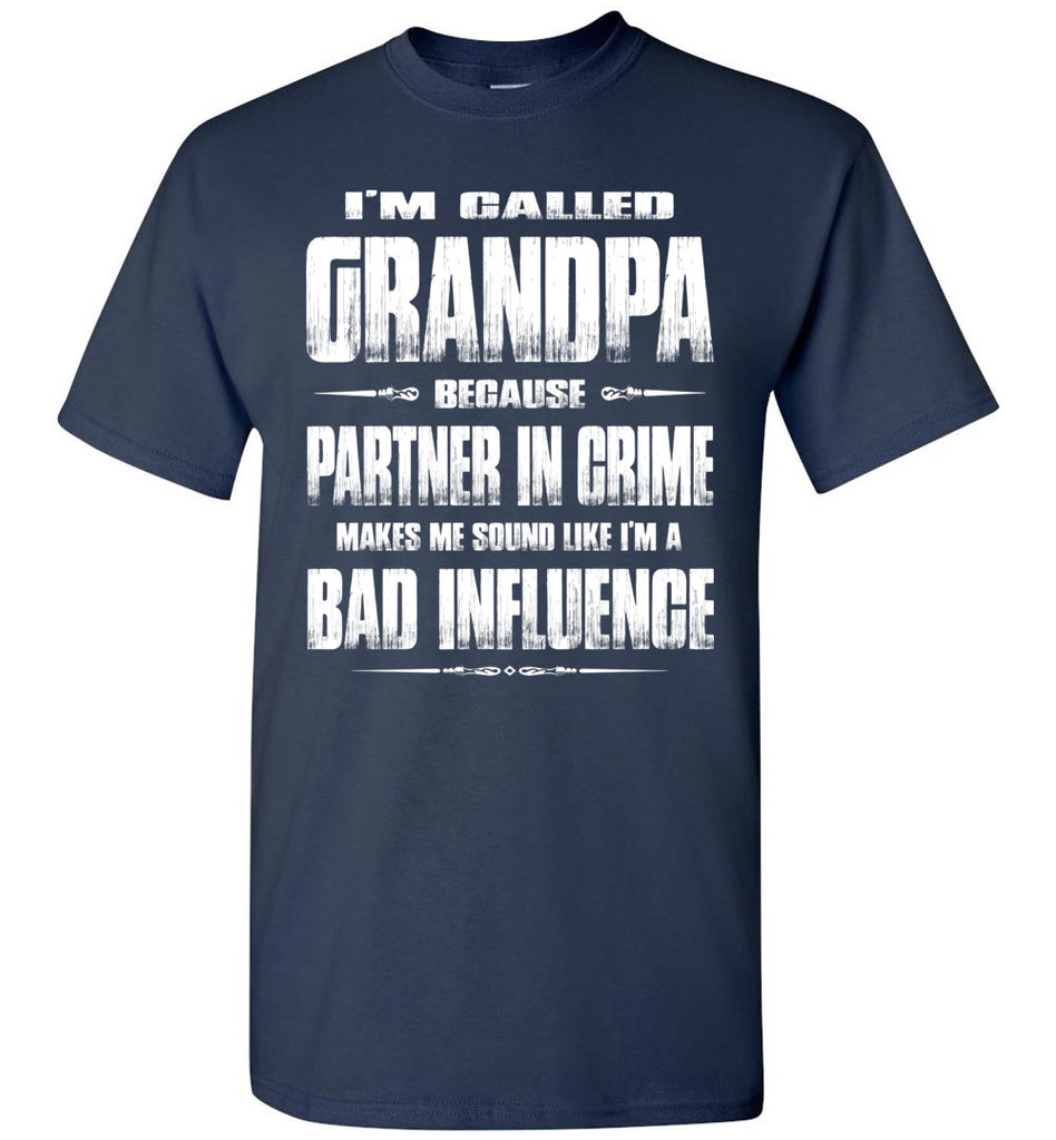 Partner In Crime Bad Influence Funny Grandpa Shirts navy