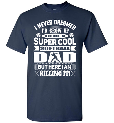 Image of Super Cool Softball Dad Shirts white design navy