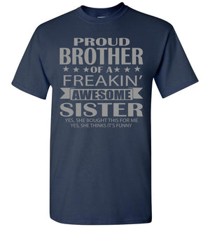 Proud Brother Of A Freakin' Awesome Sister Funny T Shirts For Brother navy