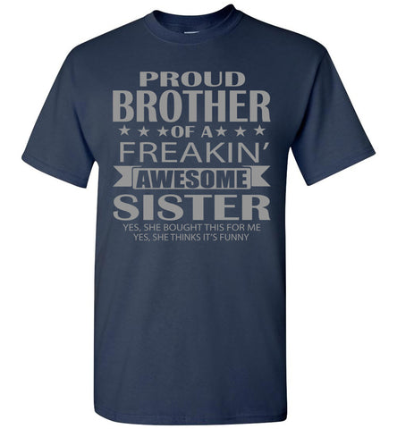 Image of Proud Brother Of A Freakin' Awesome Sister Funny T Shirts For Brother navy