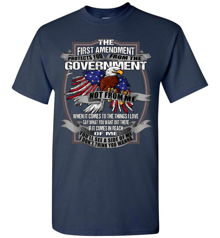 Image of The First Amendment Protects You From The Government Not From Me 1st Amendment T Shirt navy