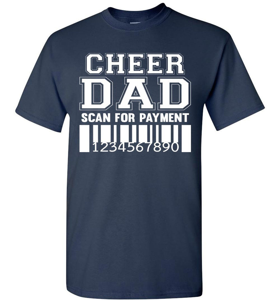 Cheer Dad Scan For Payment Funny Cheer Dad Shirts navy