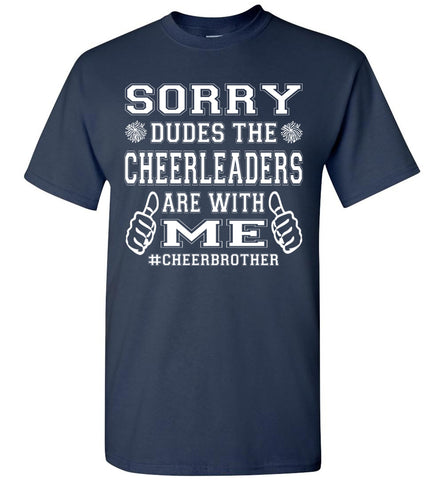 Image of Sorry Dudes The Cheerleaders Are With Me Cheer Brother Shirts navy