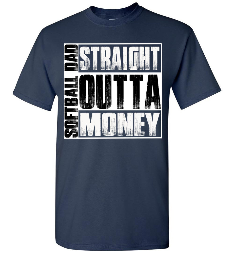 Softball Dad Straight Outta Money Funny Softball Dad Shirts navy