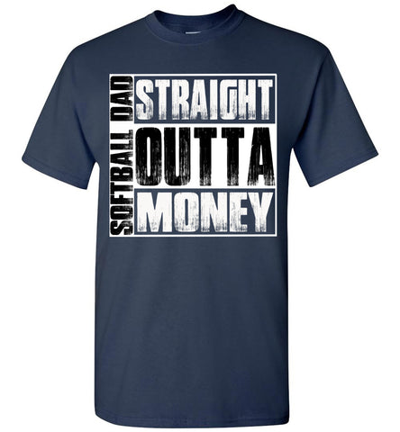 Image of Softball Dad Straight Outta Money Funny Softball Dad Shirts navy