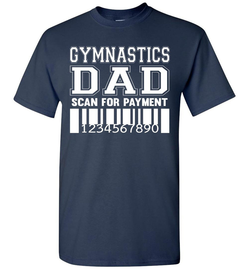 Gymnastics Dad Scan For Payment Funny Gymnastics Dad Shirts navy