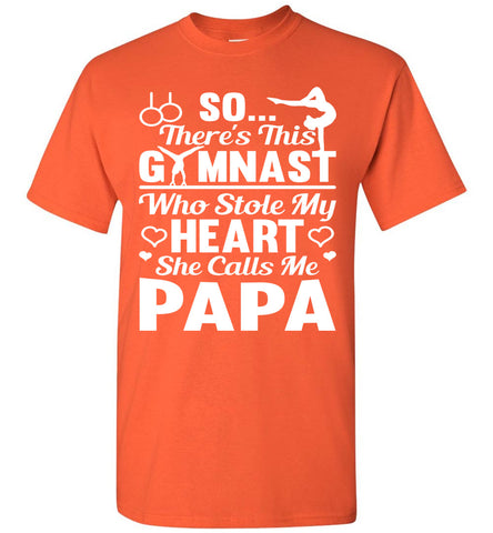 Image of Gymnast Stole My Heart She Calls Me Papa Gymnastics Shirts For Parents orange