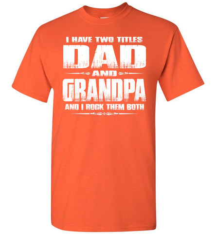 Dad Grandpa Rock Them Both Grandpa Dad T Shirt orange