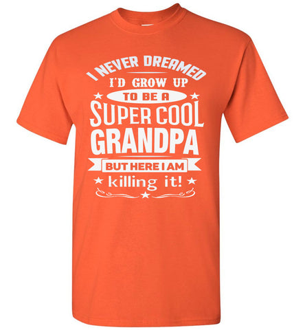 Image of Super Cool Grandpa Funny Grandpa Shirts orange