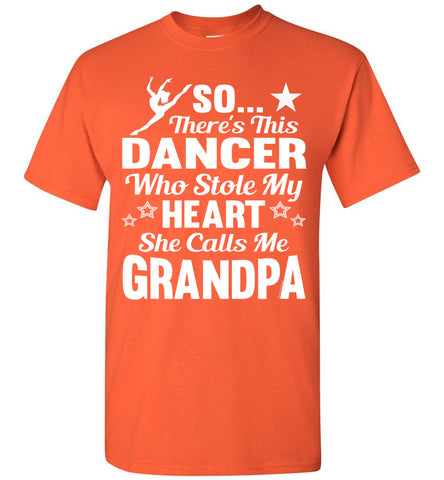 Dance Grandpa T Shirt | So There's This Dancer Who Stole My Heart She Calls Me Grandpa orange