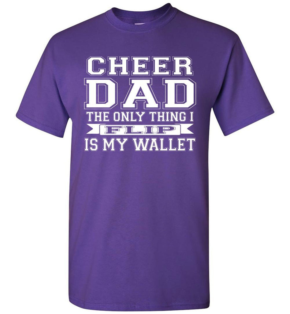 The Only Thing I Flip Is My Wallet Cheer Dad Shirts purple