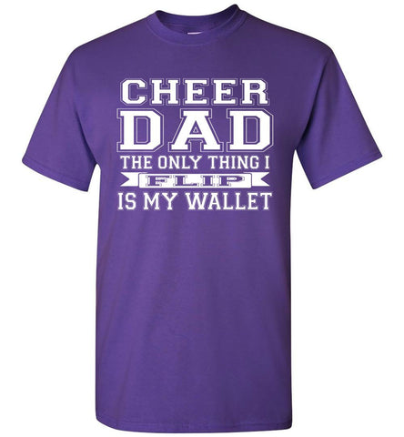 Image of The Only Thing I Flip Is My Wallet Cheer Dad Shirts purple