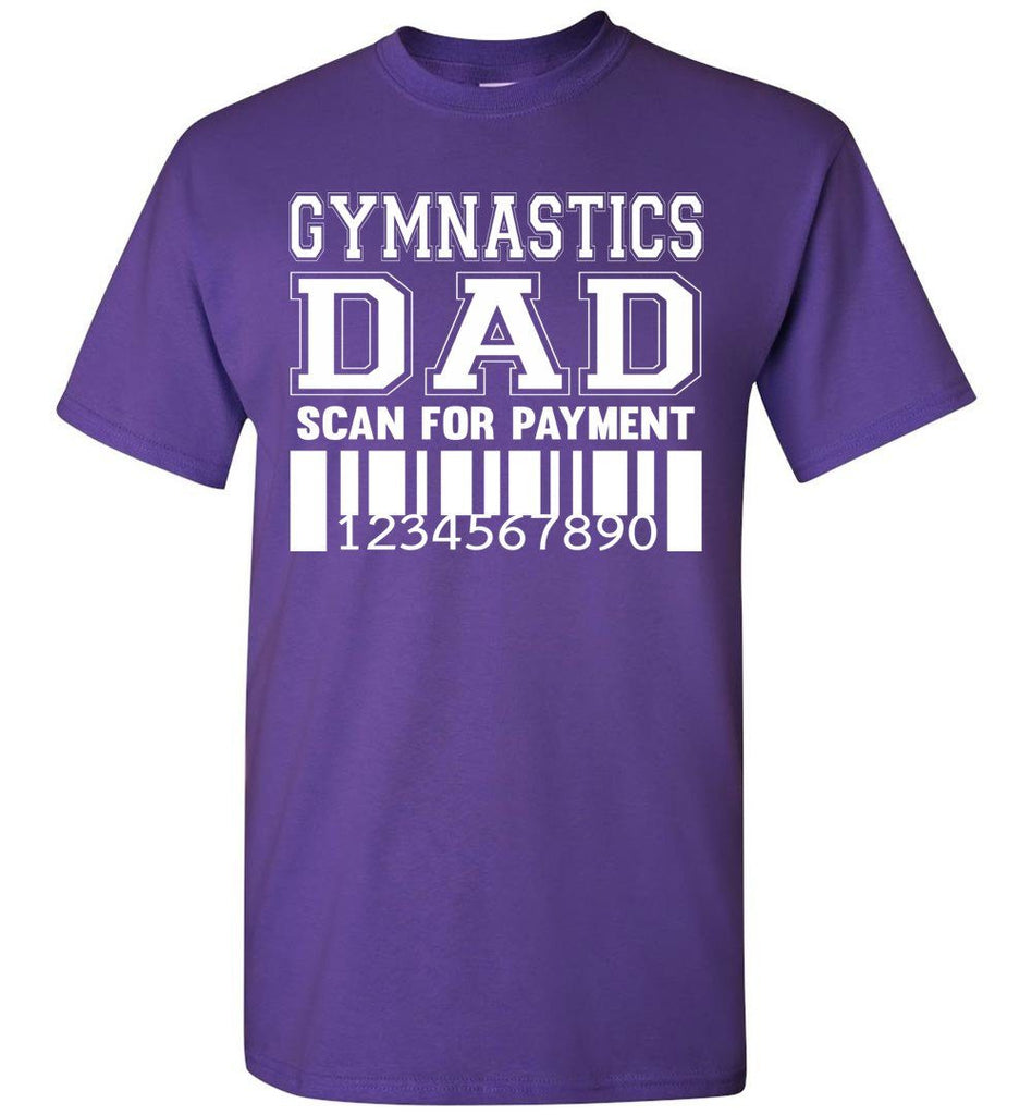 Gymnastics Dad Scan For Payment Funny Gymnastics Dad Shirts purple