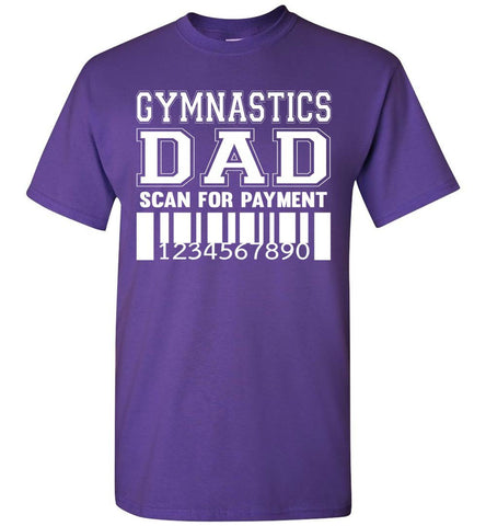 Image of Gymnastics Dad Scan For Payment Funny Gymnastics Dad Shirts purple