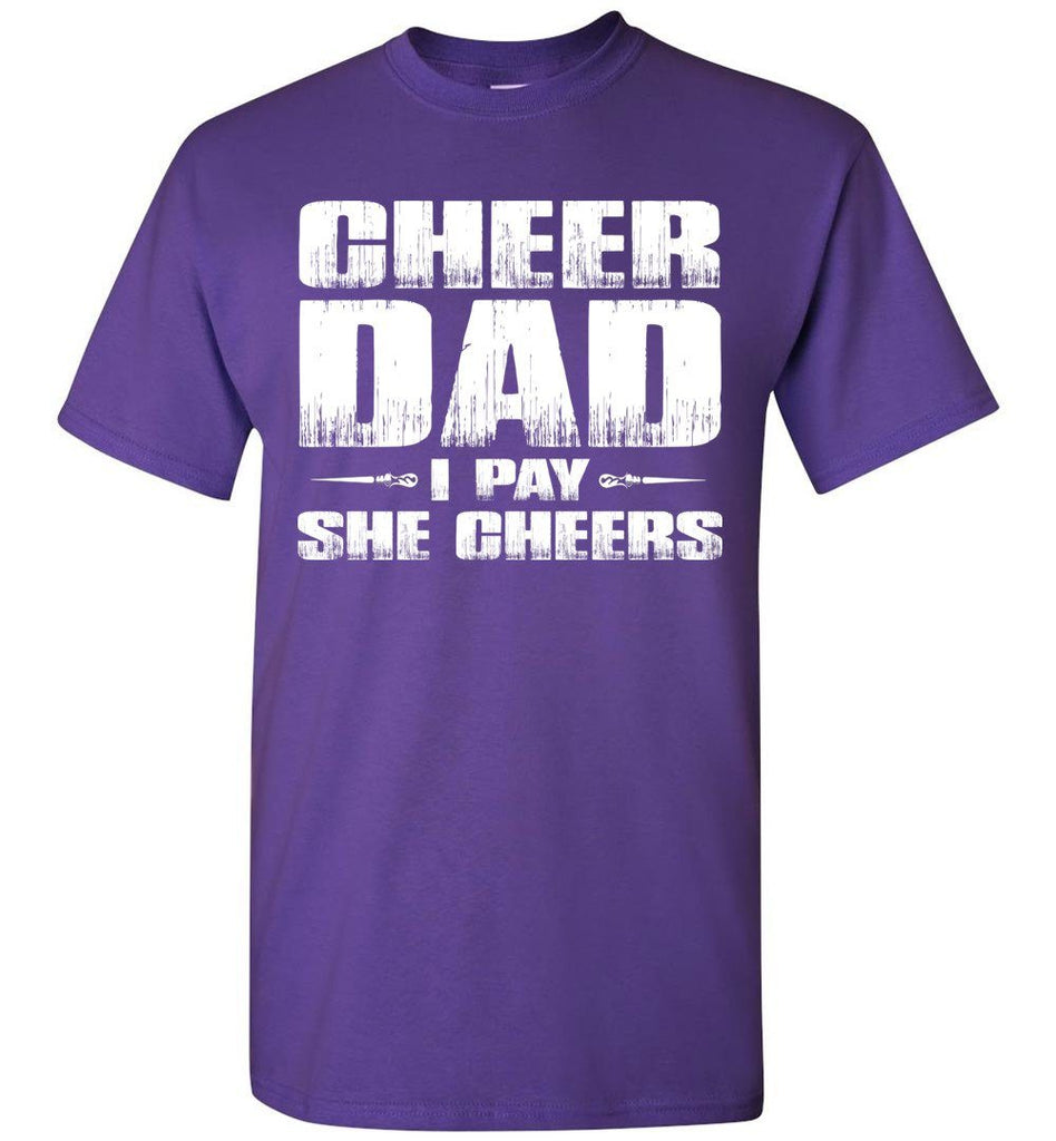 I Pay She Cheers Cheer Dad Shirts purple