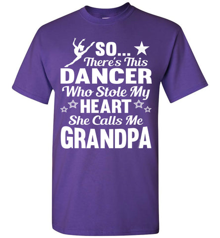 Dance Grandpa T Shirt | So There's This Dancer Who Stole My Heart She Calls Me Grandpa purple
