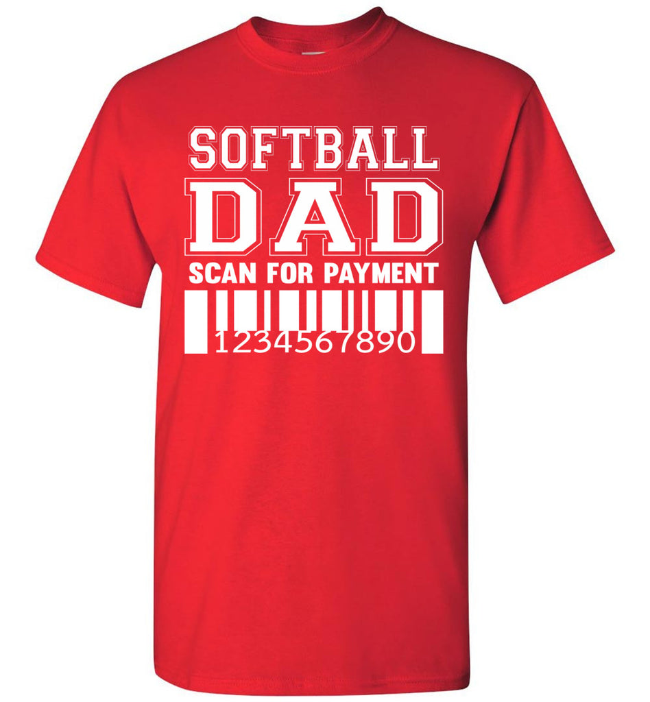 Softball Dad Scan For Payment Funny Softball Dad Shirts red