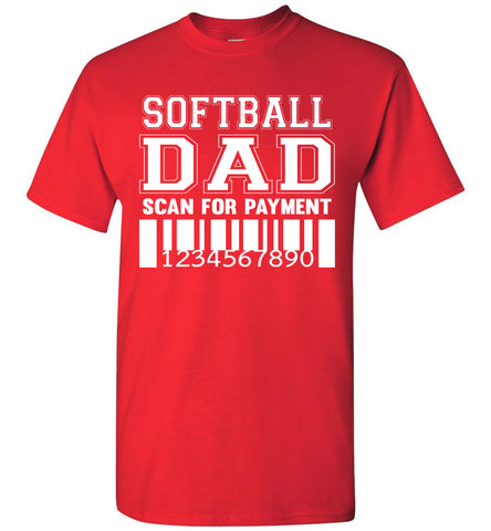 Image of Softball Dad Scan For Payment Funny Softball Dad Shirts red