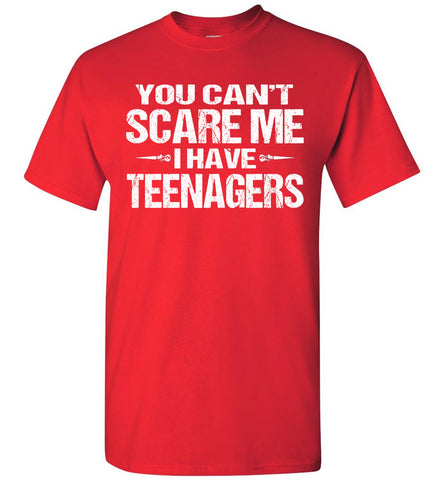 Image of You Can't Scare Me I Have Teenagers Funny Shirts For Parents red