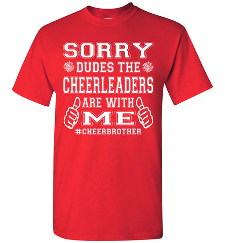Image of Sorry Dudes The Cheerleaders Are With Me Cheer Brother Shirts red