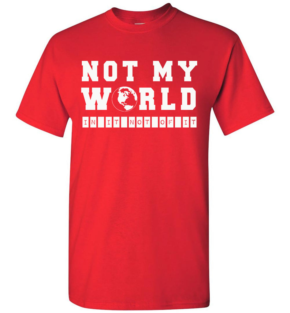 Not My World Christian T Shirts red