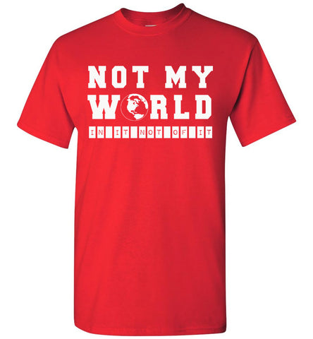 Image of Not My World Christian T Shirts red