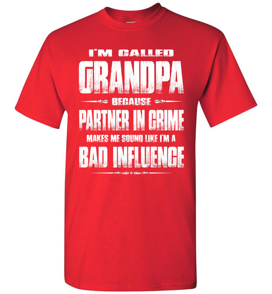 Partner In Crime Bad Influence Funny Grandpa Shirts red