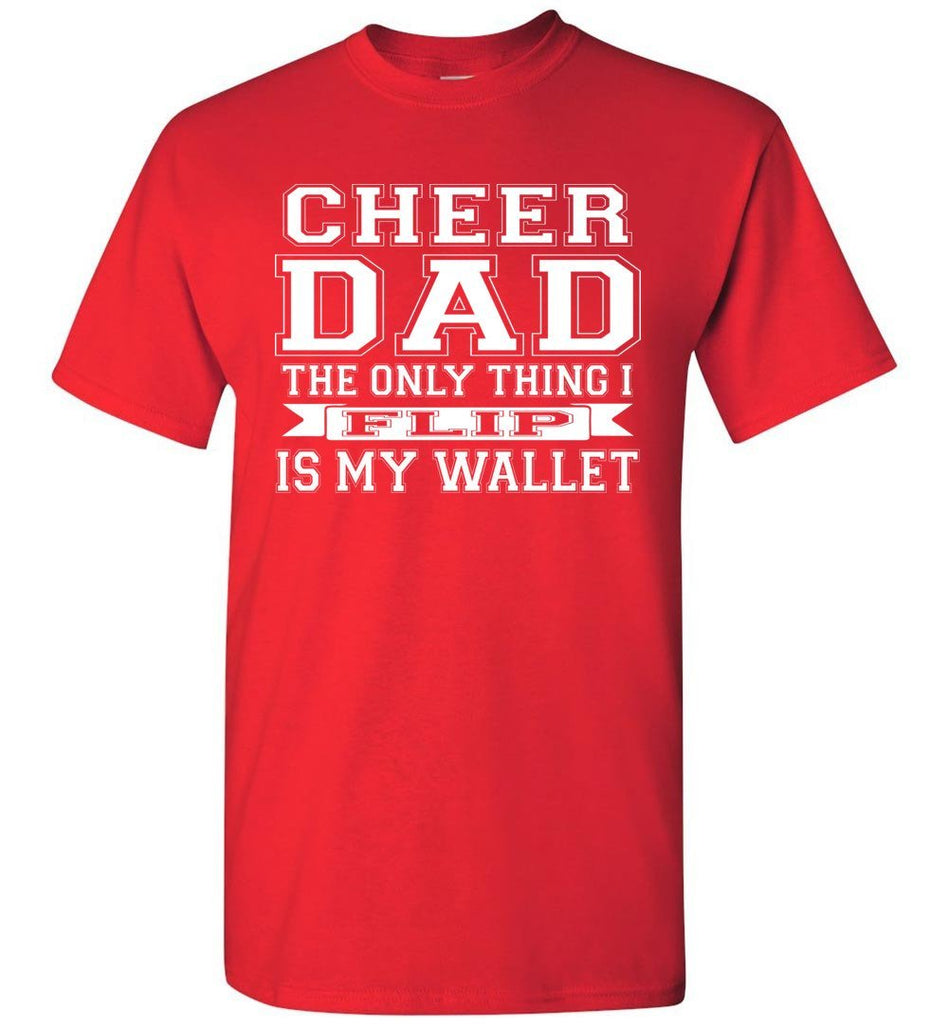 The Only Thing I Flip Is My Wallet Cheer Dad Shirts red