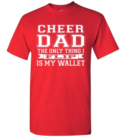 Image of The Only Thing I Flip Is My Wallet Cheer Dad Shirts red