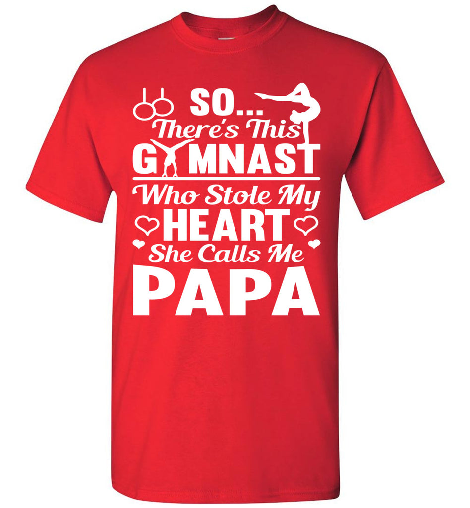 Gymnast Stole My Heart She Calls Me Papa Gymnastics Shirts For Parents red
