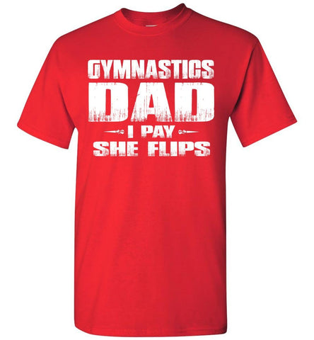 Image of Gymnastics Dad Shirt I Pay She Flips Funny Gymnastics Dad Shirts red