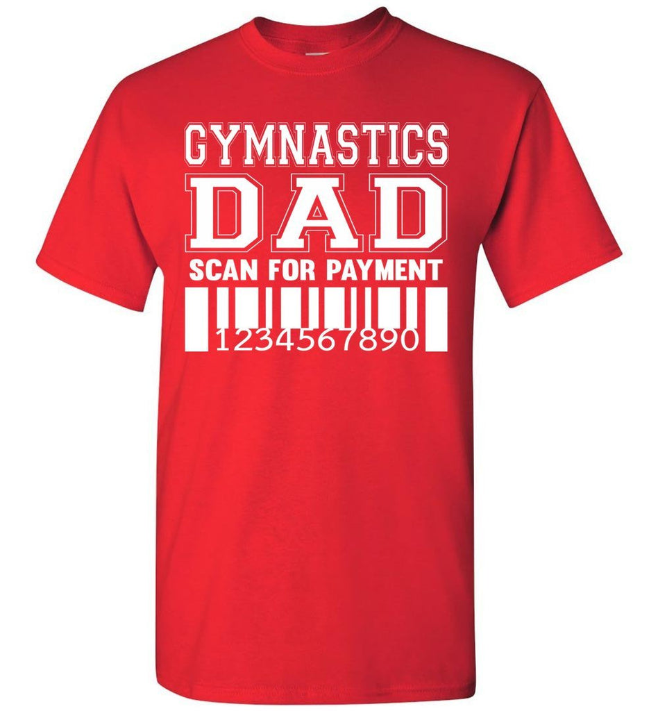Gymnastics Dad Scan For Payment Funny Gymnastics Dad Shirts red