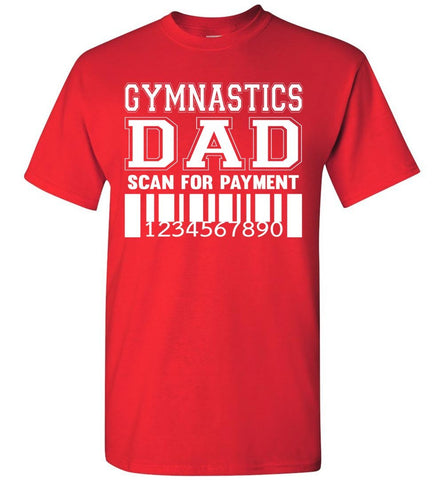 Image of Gymnastics Dad Scan For Payment Funny Gymnastics Dad Shirts red