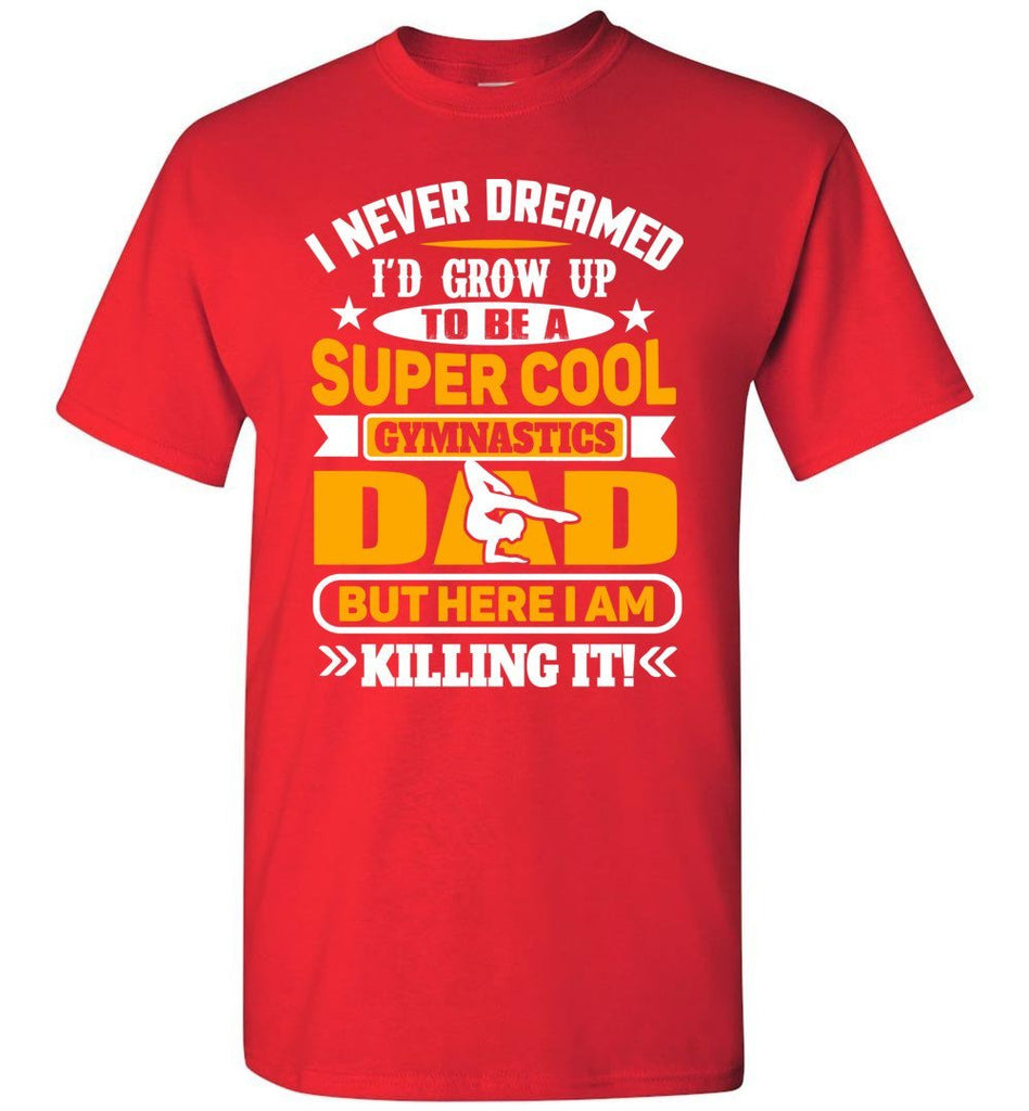 Super Cool Funny Gymnastics Dad Shirts red