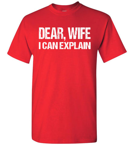 Dear Wife I Can Explain Funny Husband Shirt red