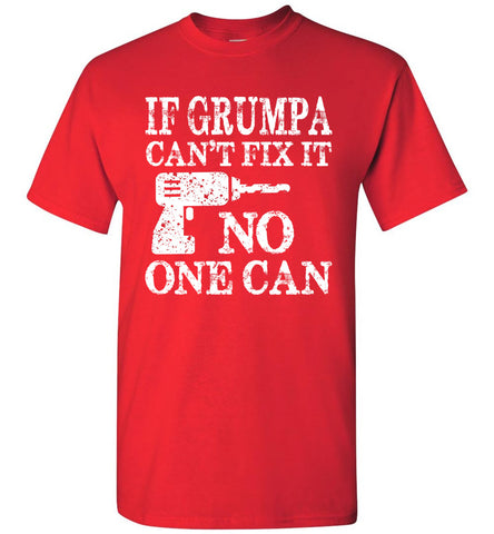 If Grumpa Can't Fix It No One Can Funny Grandpa Shirts red