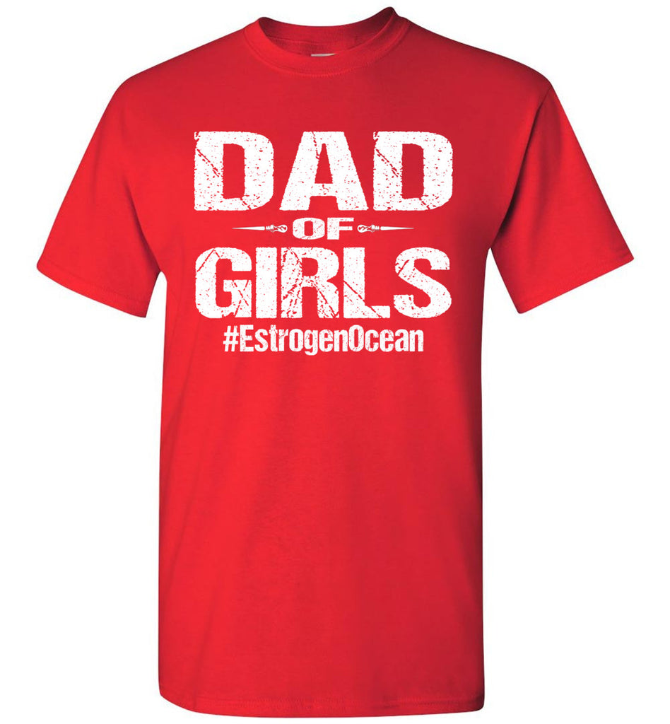 Dad Of Girls T Shirt | Funny Dad Shirts red