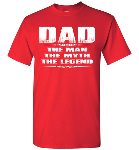 Dad The Man The Myth The Legend Tshirt