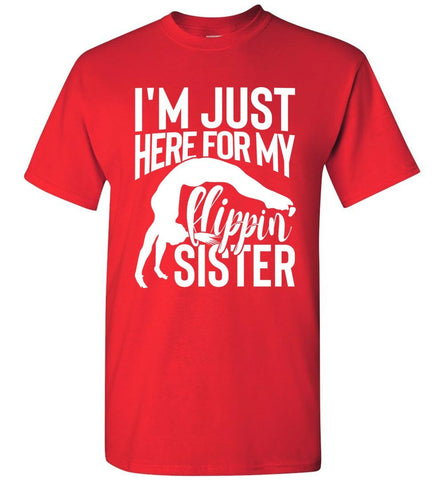 Image of I'm Just Here For My Flippin' Sister Gymnastics Brother Tshirt mr